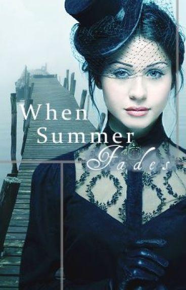 When Summer Fades