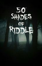 50 Shades of Riddle by Entitas