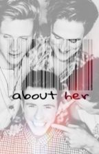 About Her // Danny Jones by butterbusted