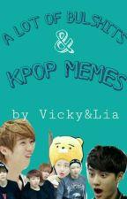 A Lot Of Bulshits & Kpop Meme by VickyAndLia