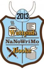 2013 Wattpad NaNoWriMo Books! by TalkAboutDifferent