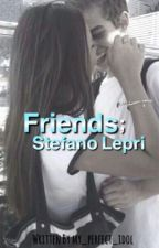Friends;Stefano Lepri by sarahssssss