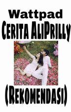 Wattpad Cerita AliPrilly (Rekomendasi) by adndasgh