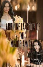Arruine La Boda De Mi Mejor Amiga by More457