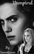 Vampirul|My vampire  by DariaMikaelson