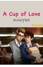 A Cup of Love by CarolineIzKYhc