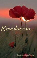 Revolución... by Hilvanandopalabras
