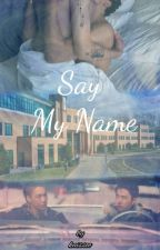 Say My Name/ KaiSoo by kaissoo
