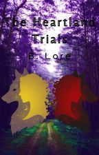 The Heartland Trials by blorebooks