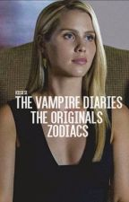 The Vampire Diaries/The Originals » Zodiacs by KissesE