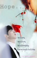Hope...||CHANBAEK|| by Infinity_FireLight