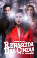 Renascida das Cinzas - AGM 2 by EduardaSchmitt
