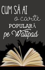 Cum să ai o carte populară pe Wattpad  ✔  by DreamyGirl_G