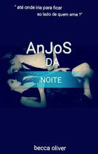 Anjos Da Noite  by beccah_17