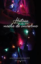 Historias de una noche de invierno by unachicacomunmas223