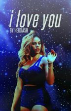 I Love You by HEIDIA5H