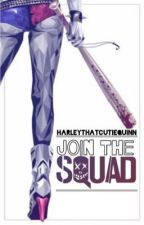 JOIN THE SQUAD » Suicide Squad by HarleyThatCutieQuinn