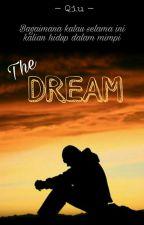 The Dream (Bagaimana kalau selama ini kalian hidup dalam mimpi) by rifqisentosa266