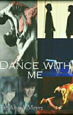 Dance With Me  *Hoya* by AngelsMerry