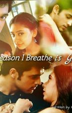 PaNi ff: The Reason I Breathe Is You by RitikaKirti