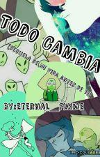 Todo Cambia... [2da Temporada] by -To0Oopaz-