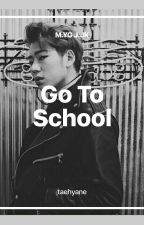 Go To School [M.YG J.JK] OS by taehyane
