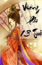 Vương phi 13 tuổi (670-766) by nguyennlinhh