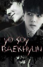 Yo soy BaekHyun *[SeBaek] by CarelessNine
