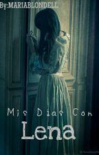 Mis Días Con Lena by MariaBlondell