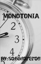 MONOTONÍA by sofiaforerog