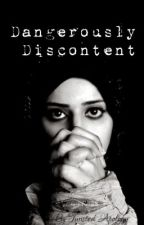 Dangerously Discontent by TwistedApology
