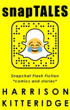 snapTALES: Snapchat Flash Fiction (FEATURED) by harrikitteridge