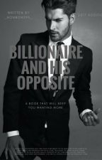 Billionaire And His Opposite by _BonBon095_