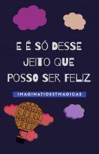 Ser feliz é assim by ____Lena__S2