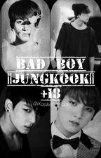 Bad Boy||JungKook||+18 [ZAWIESZONE] by Kookie_Kooki