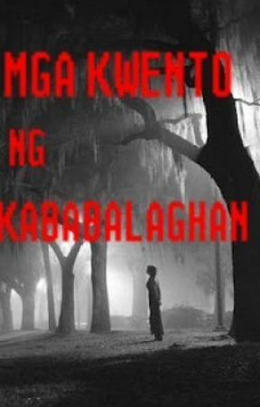 Mga Maikling Kwento ng Kababalaghan    - LAMOK    - Wattpad