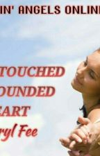 YOU'VE  TOUCHED MY WOUNDED HEART by Sherylfee