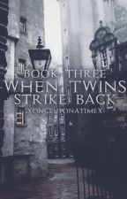 When Twins Strike Back (Book 3 of the Double Trouble Series) by xonceuponatimex