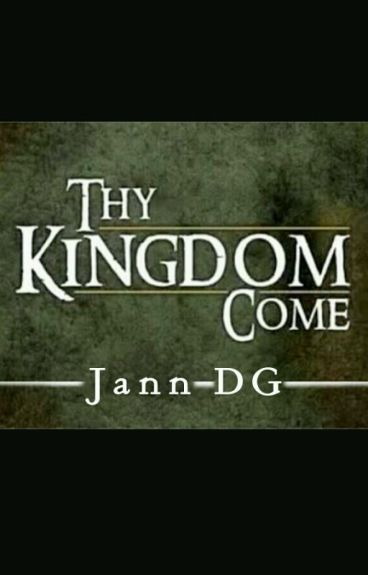 Thy Kingdom Come (a short story) by JannDG