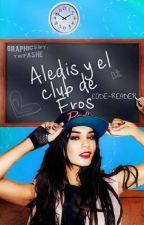 """""""Aledis y el Club de Eros"""" by CODE-READER"""