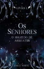 Os Senhores: O Segredo De Aureatus by MissOfDreams