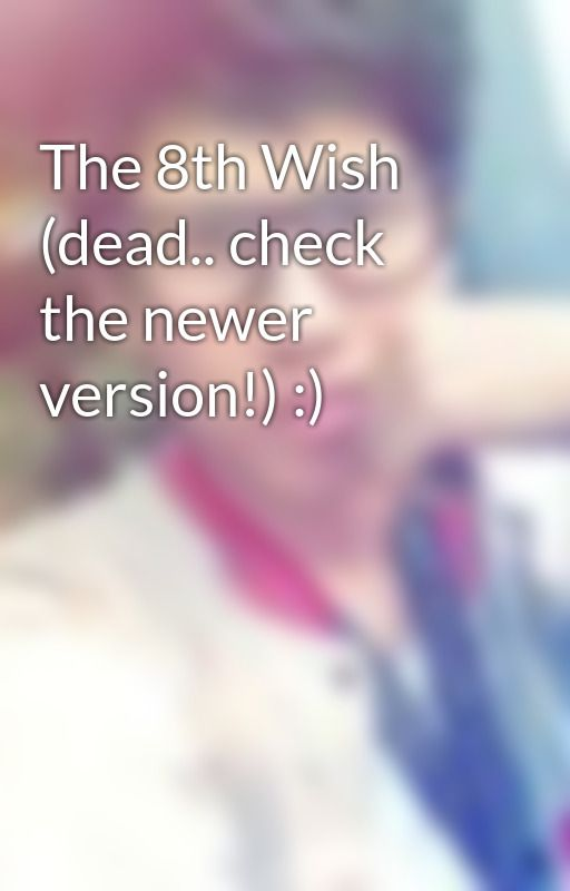 The 8th Wish (dead.. check the newer version!) :) by jaztien_15
