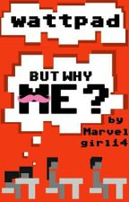 But why me? Markiplier x reader by Marvelgirl14