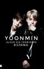 """""""Algún día terminará →Yoonmin."""" by xx_sataniux_xx"""