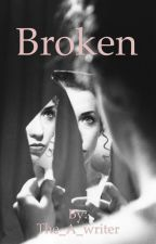 Broken  by The_A_writer