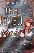The Review Vault by UnchainedHeart