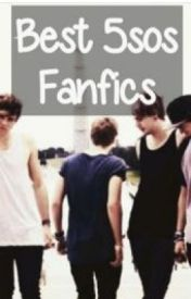 Best 5sos Fanfics by freespiritluke