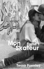 Mon Skateur Tome 1 by 0Miss_Tessa0