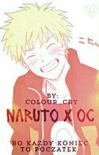 Naruto x Oc PL// Bo każdy koniec to początek by colour_cry