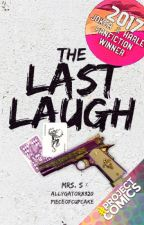 The Last Laugh by sibanshee